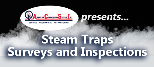 steam trap surveys and inspections american combustion service inc